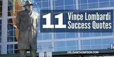I love me some Vince Lombardi! http://www.drlisamthompson.com/vince-lombardi-quotes/