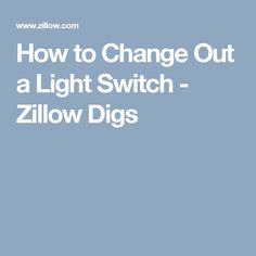 How to Change Out a Light Switch - Zillow Digs