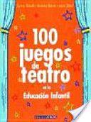 100 juegos de teatro en la educación infantil                                                                                                                                                                                 Más