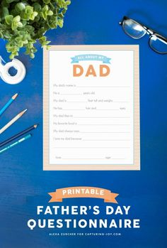Fun gift idea for dad!  Free Printable Fathers Day Questionnaire on Capturng-Joy.com.