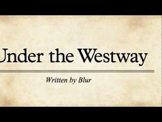 http://soundkitchen.tumblr.com - #Blur - Under The Westway (official lyrics video) - #soundkitchen