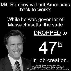 Romney couldn't create jobs as a businessman, he couldn't do it as governor, and he won't do it as president!