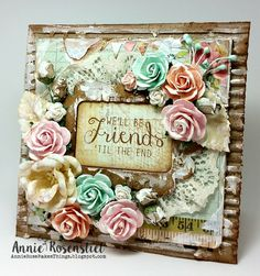 Annie Rose Makes Things: {WE'LL BE FRIENDS 'TIL THE END}