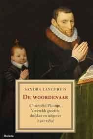De woordenaar. Christoffel Plantijn - Sandra Langereis