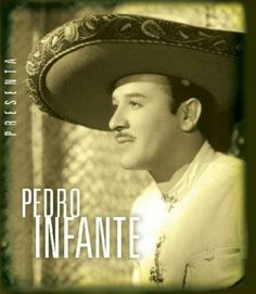 Favorite Mexican actor/ singer Pedro Infante.  http://mariachismexico.com/Pedro_Infante/pedro_infante_-.jpg