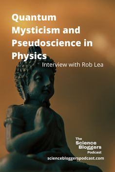 In this episode, we talk to science journalist Rob Lea how (sometimes deliberate) misinterpretations in quantum mechanics leads to the belief in quantum mysticism, why it is dangerous for science communication, and what we can do about it.