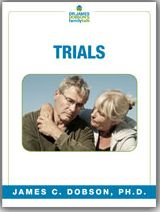 Trials (PDF)  https://drjamesdobson.org/Resource?r=trials-pdf&sc=FPN