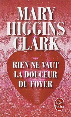 #roman #policier : Rien ne vaut la douceur du foyer de Mary Higgins Clark. Elle…