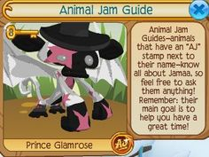 Back in the Beta days, there were Animal Jam Guides! I wish they were still around today, maybe it would stop a lot of bullying and scamming? Plus, it would be like spotting a famous jammer when you see one! :3