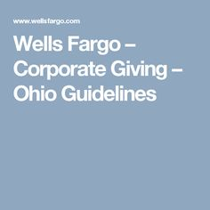 Wells Fargo – Corporate Giving – Ohio Guidelines