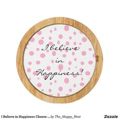 I Believe in Happiness Cheese Board
