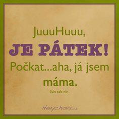 www.nevychova.cz Haha, Jokes, Funny, Petra, Mothers, Snoopy, Creative, Pictures, Tatoo