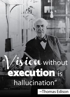A vision without execution is a hallucination