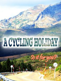 Wondering if a cycling holiday is right for you? How to pick the right tour, tips for the first timer and suggestions to make your cycling vacation a fit with your ability and enjoyable.