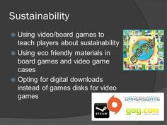 Sustainability - There are ways of creating sustainability within games, here's a few