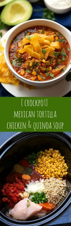 The BEST slow cooker Mexican Tortilla Chicken and quinoa soup