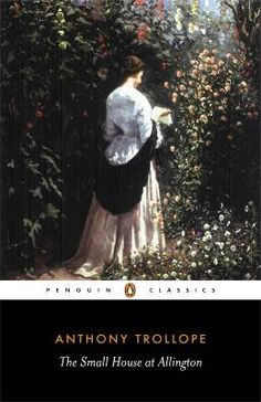 The Small House at Allington (The Barsetshire Novels [5]) by Anthony Trollope