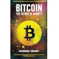 In this gripping book, Dominic Frisby sets out to solve the mystery surrounding the identity of Bitcoin's secretive creator, Satoshi Nakamoto. He shows how Bitcoin will change the world. And, perhaps most importantly of all, he does something nobody else has hitherto been able to do: he explains in layman's language exactly how it works.