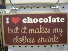I Love Chocolate ~ Sign - Black Moose Country Store