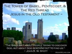 The Tower of Babel, Pentecost, & Jesus in the Old Testament. Click to see how they apply to our lives today. #BibleStudy #Jesus