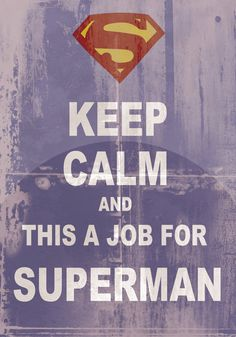 Keep Calm Superman