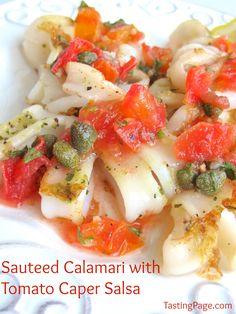 Sauteed Calamari With Tomato Caper Salsa Paleo - Seafood Cooking Calamari, Calamari Recipes, Fish Recipes, Seafood Recipes, Paleo Recipes, Cooking Recipes, Squid Recipes, Chicken Recipes, Fish Dishes