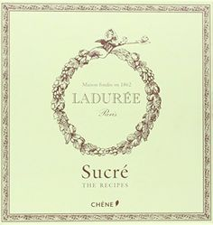 Laduree: The Sweet Recipes by Philippe Andrieu, http://www.amazon.com/dp/281230443X/ref=cm_sw_r_pi_dp_j8gVub04PGMN3