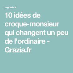 10 idées de croque-monsieur qui changent un peu de l'ordinaire - Grazia.fr