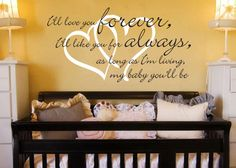 I'll Love You Forever Quote - Hearts - Baby Nursery Vinyl Wall Word Decal Art. $42.00, via Etsy. I need this for the nursery...