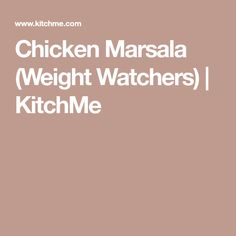 Chicken Marsala (Weight Watchers) | KitchMe