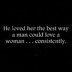 a woman knowing her heart is safe with you and allowing herself to trust you and fall for you all comes down to Consistency in the way she is treated..running hot and cold for no apparent reason is the worst thing a man can do if he wants to keep her