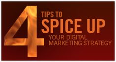 4 Tips to Spice Up Your Digital Marketing Strategy #digitalmarketing #blog