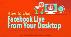 How to use #FacebookLive from your desktop or laptop for better #engagemement in #realtime   #streaming #video #SMM