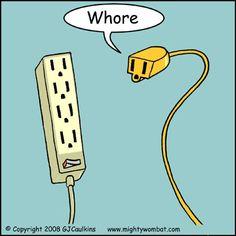 Whore....