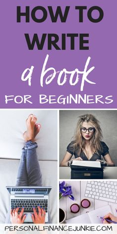 8 Steps To Writing A Book - A Tutorial For Beginners - Personal Finance Junkie