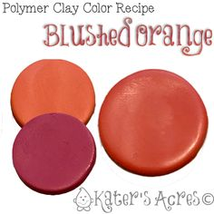 Polymer Clay Color Recipe     BLUSHED ORANGE Orange is a wonderful color ... however, it is one of my least favorite. And no offense to any of you who like it, but the orange Premo is just NOT my thing. I like my oranges to have more of a pinkish undertone, more of a jewel-like tone I ...