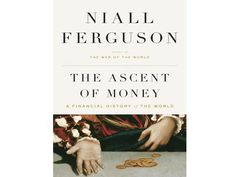 """The Ascent Of Money: A Financial History Of The World,"" by Niall Ferguson  This is Coke CEO Muhtar Kent's favorite book, which chronicles the evolution of the financial system. It's essential for entrepreneurs to understand the macro economic elements that will ultimately determine if their business succeeds or fails.  Read more about Niall Ferguson's ""The Ascent Of Money."""