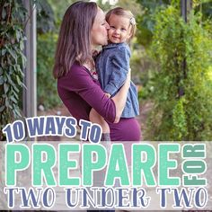 10 Ways to Prepare for Two Under Two » Daily Mom
