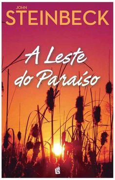 .   Dos Meus Livros: A Leste do Paraíso - John Steinbeck