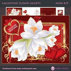 Valentine Flower Hearts by Isabel Neves Valentine Flower Hearts Mini Kit Includes: Card Front, Mini Print & Fold Card, Card Insert, Gift/Bag Tags, Decoupage, Several Sentiment Tags, Preview.  **Sentiment tags Read:  My Heart Is Yours, Be Mine, My Special Valentine, Valentine Greetings and Blank