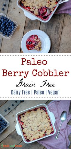 Business Cookware Ought To Be Sturdy And Sensible Paleo Berry Cobbler Vegan Nut-Free - A Delicious Grain Free Dessert That's Full Of Fresh Fruits Baked And Topped With A Soft And Comforting Topping. Paleo Fruit, Healthy Vegan Desserts, Paleo Recipes Easy, Paleo Sweets, Easy Desserts, Real Food Recipes, Dessert Recipes, Paleo Diet, Free Recipes