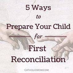 5 Ways to Prepare Your Child for First Reconciliation - CatholicMom.com