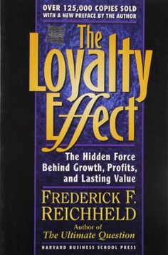 The Loyalty Effect: The Hidden Force Behind Growth, Profi... https://www.amazon.com/dp/1578516870/ref=cm_sw_r_pi_dp_RpaOxb4Q6Q7BQ