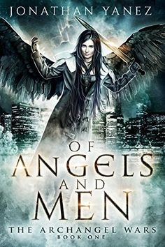 Of Angels and Men: (A Paranormal Urban Fantasy) (The Archangel Wars Book 1) by Jonathan Yanez, http://www.amazon.com/dp/B00M8Z5L6I/ref=cm_sw_r_pi_dp_x_p1LszbQMKPG38