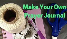 Tutorial: How to Make a Prayer Journal