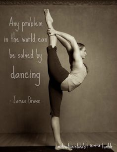 Dance, the solution to any problem. If only everyone danced