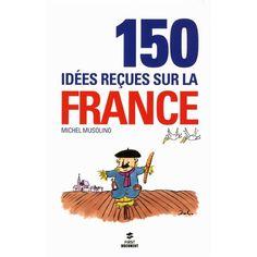 150 idées réçues sur la France | 22 фотографии