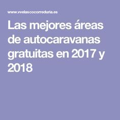 Las mejores áreas de autocaravanas gratuitas en 2017 y 2018