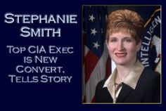 Missionary Corner: CIA Director of Support, Stephanie Smith, Shares Conversion Story by Mark Albright | Meridian Magazine - LDSmag.com | I have been a member of the Church for only 3 years, after having been a practicing Catholic for 48 years.  If you are doing the math, be forewarned that my age is classified, Top Secret. I am the only Mormon in my family, and the only Mormon that most of my family and friends in Ohio have ever met.