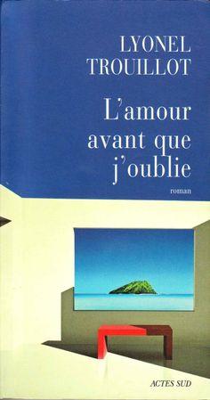 L'Amour avant que j'oublie, Lyonel Trouillot, 2007